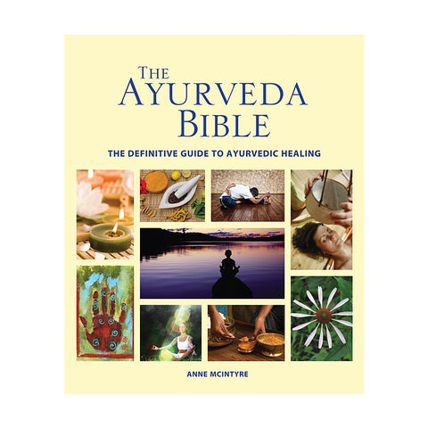 Ayurveda Bible: The Definitive Guide to Ayurvedic Healing