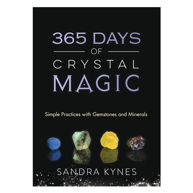 365 Days of Crystal Magic: Simple Practices with Gemstones and Minerals