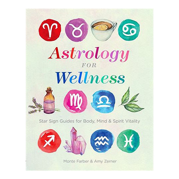 Astrology for Wellness: Star Guides for Body, Mind & Spirit Vitality