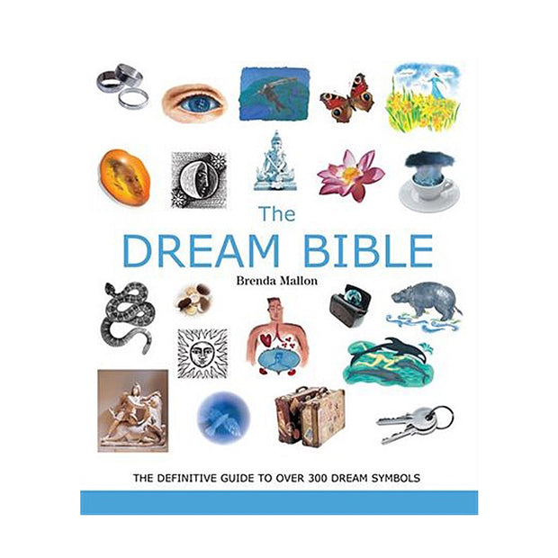 The Dream Bible: The Definitive Guide to Over 300 Dream Symbols