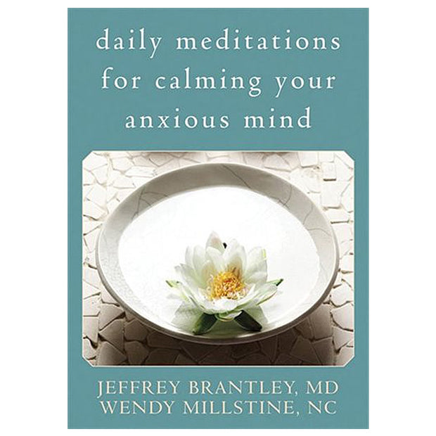 Daily Meditations for Claming Your Anxious Mind