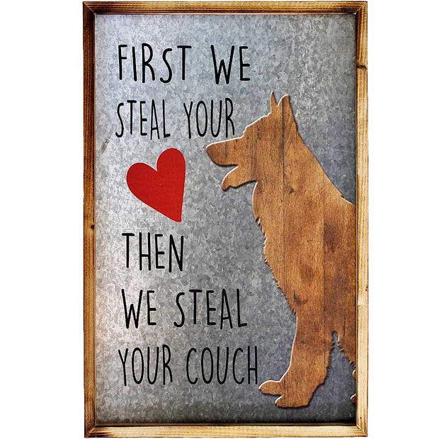 First We Steal Your Heart Dog Sign