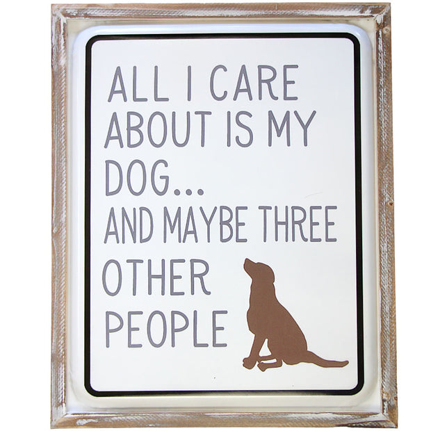 All I Care About is My Dog Sign