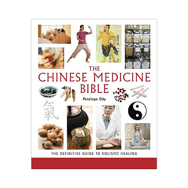 Chinese Medicine Bible: The Definitive Guide to Holistic Healing