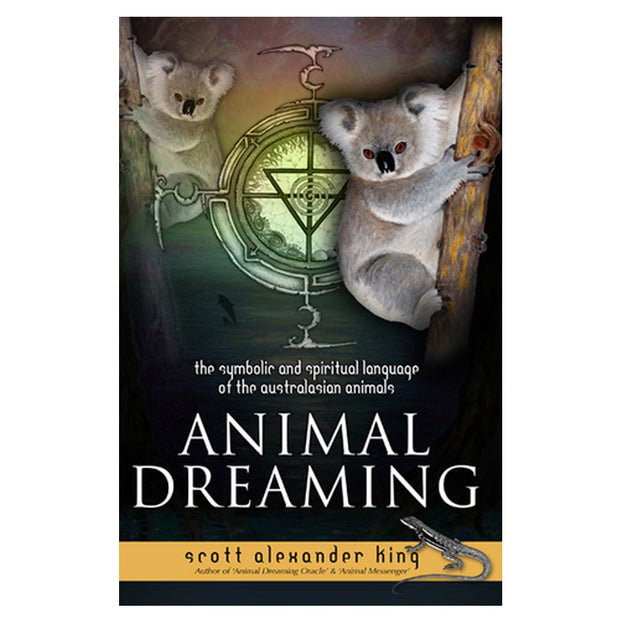 Animal Dreaming Book: The Symbolic and Spiritual Language of the Australian Animals