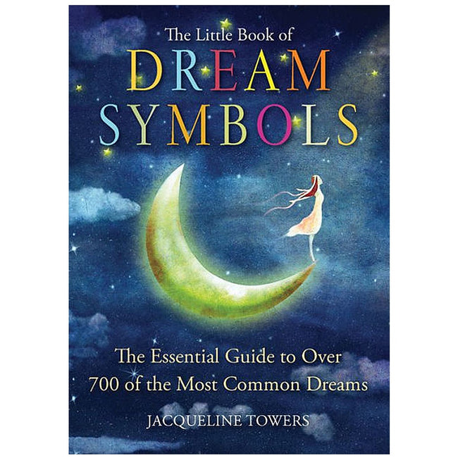 Little Book of Dream Symbols: The Essential Guide to Over 700 of the Most Common Dreams