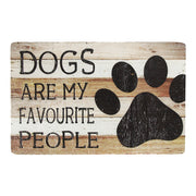 Dogs Are My Favourite People Wood Sign