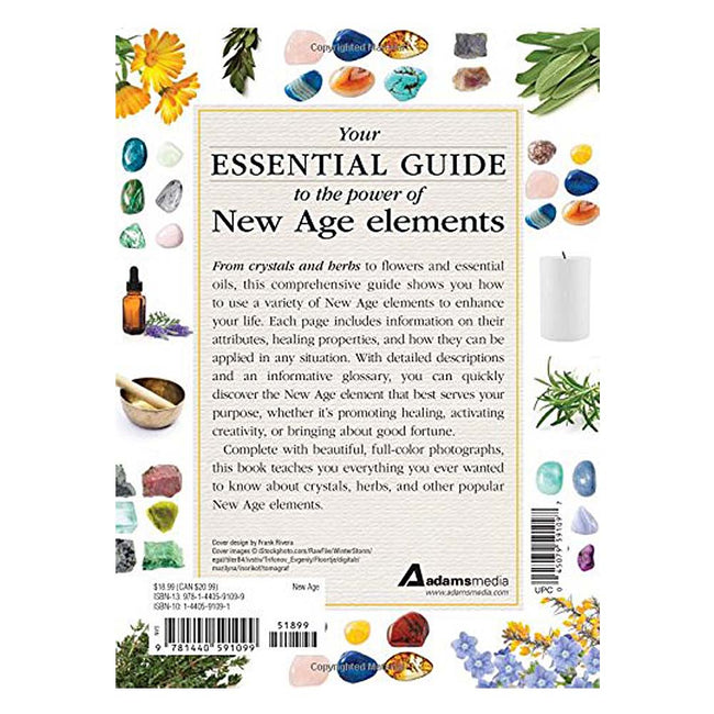 The Encyclopedia of Crystals, Herbs, & New Age Elements: An A to Z Guide to New Age Elements and How to Use Them