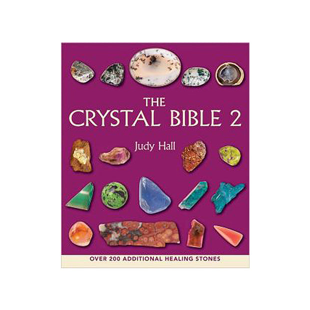 Crystal Bible 2: An Indispensable Reference for Crystal Lovers