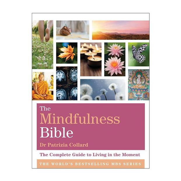 Mindfulness Bible: The Complete Guide to Living in the Moment