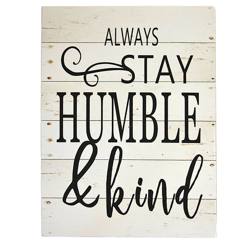 Always Stay Humble Wood Sign