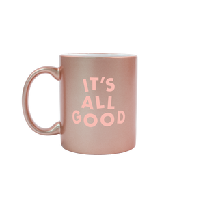 It's All Good Cup