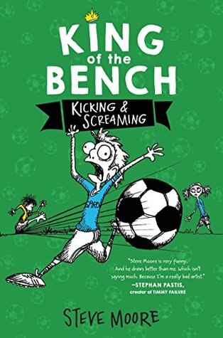King of the Bench: Kicking and Screaming