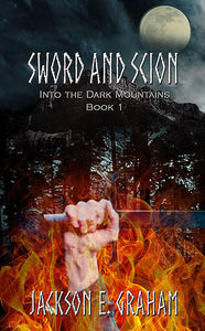 Into the Dark Mountains (Sword and Scion #1)