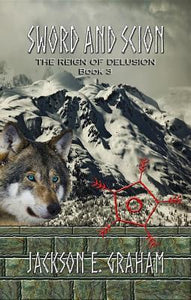 The Reign of Delusion (Sword and Scion #3)