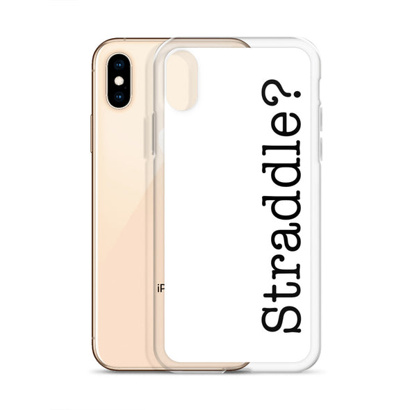 Straddle? iPhone Case