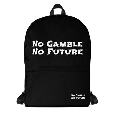 No Gamble No Future Backpack