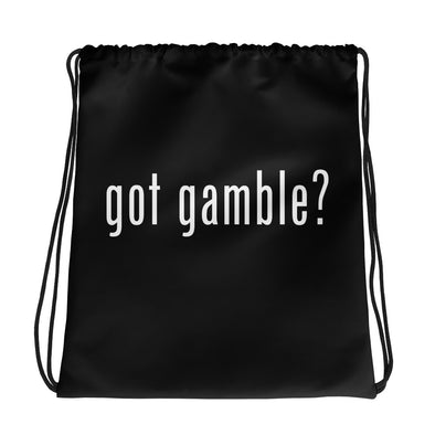 got gamble? Drawstring Bag