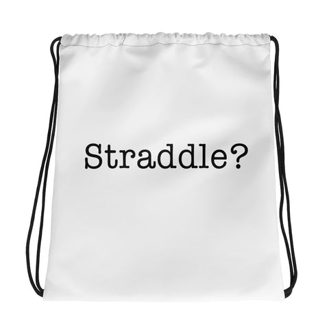 Straddle? Drawstring Bag