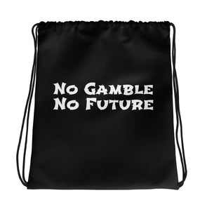 No Gamble No Future Drawstring Bag