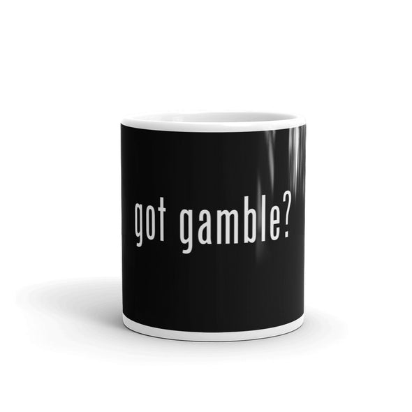 got gamble? Mug