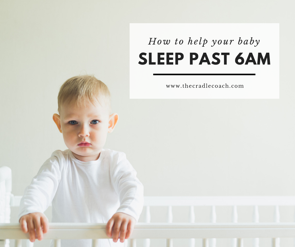 How to Help your Baby Sleep Past 6 am