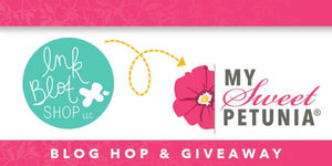 Ink Blot Shop and My Sweet Petunia (& a giveaway!) :: Blog Hop