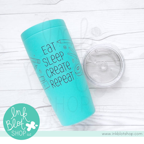 Eat Sleep Create Repeat :: Crafty Tumbler - 20 oz.