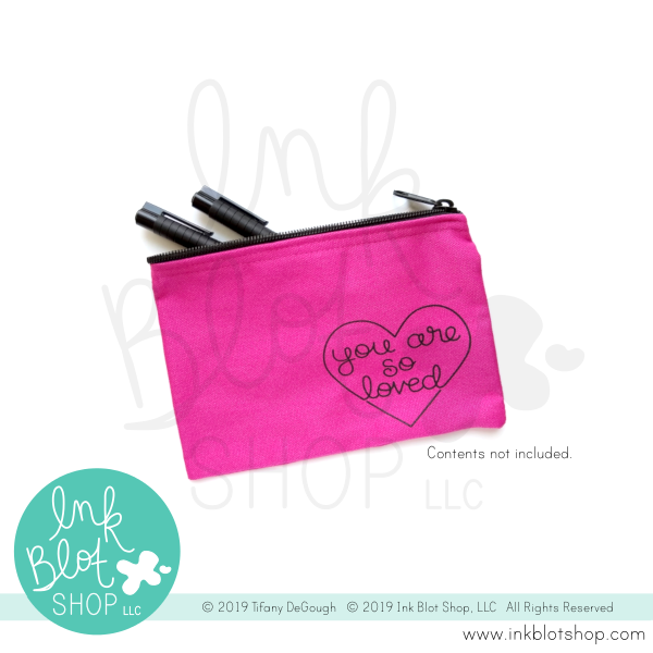 You Are So Loved :: Zipper Pouch