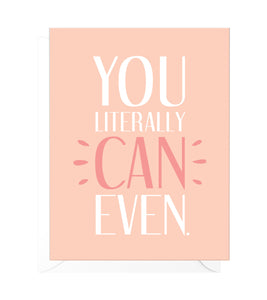 You Literally Can Even Funny Encouragement Card