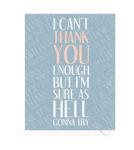 Can't Thank You Enough Funny Thank You Card
