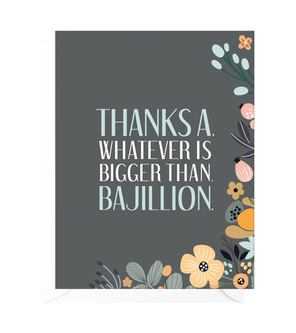 Bajillion Funny Thank You Card