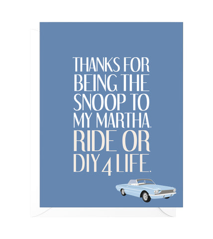 Snoop and Martha Ride or DIY Funny Friendship Card