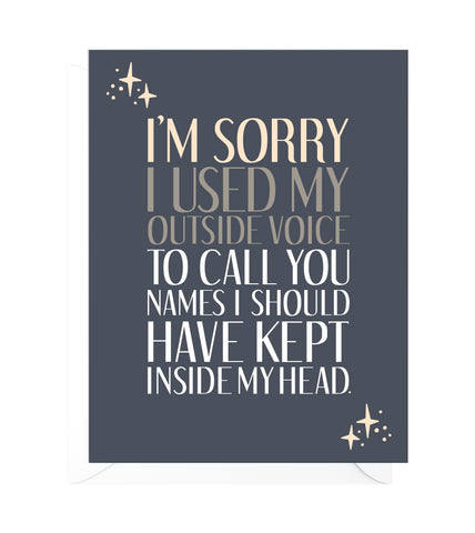 Outside Voice Funny I'm Sorry Card
