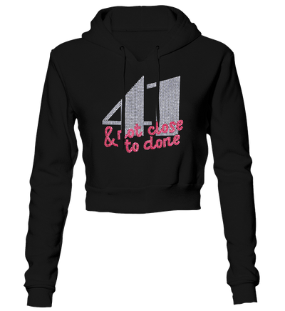41 And Not Close To Done Bling Cropped Hoodie