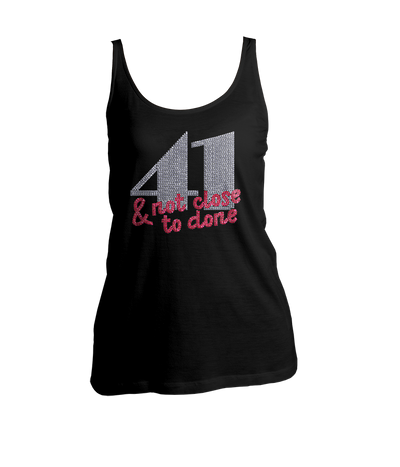 41 And Not Close To Done Bling Ladies Tank Top