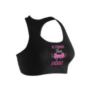 Be Stronger Than Your Excuses Ladies' Nylon/Spandex Sports Bra