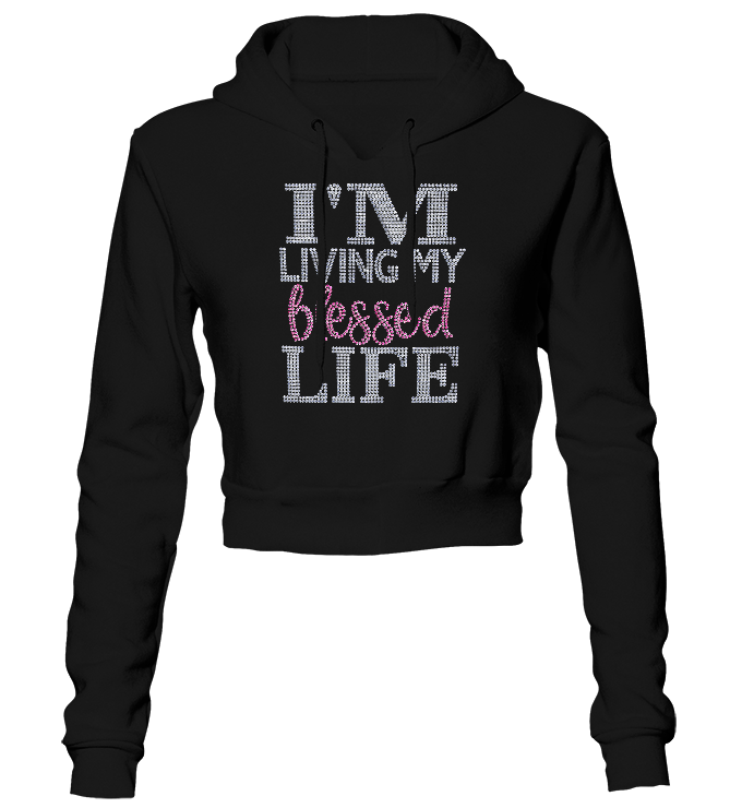 I'm Living My Blessed Life Bling Cropped Hoodie