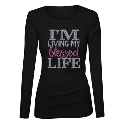 I'm Living My Blessed Life Bling Ladies Long Sleeve Shirt