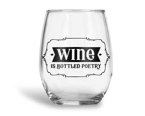 Wine Is Botted Poetry Stemless Wine Glass