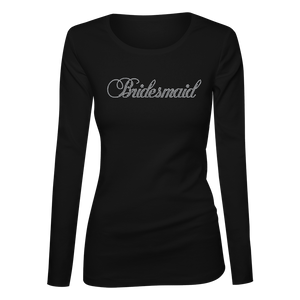 Bridesmaid Bling Ladies Long Sleeve Shirt