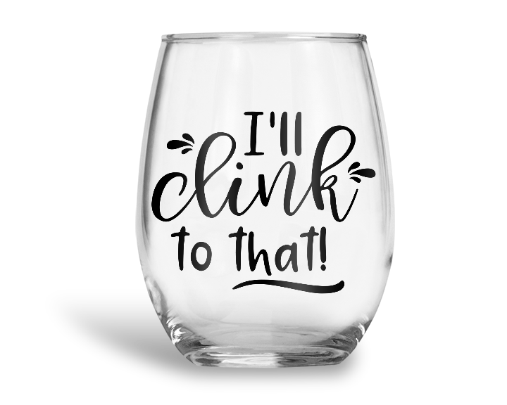I'll Clink To That Stemless Wine Glass