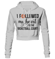 I Followed My Heart To The Basketball Court Cropped Hoodie