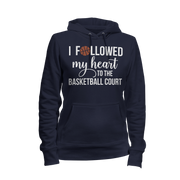 I Followed My Heart To The Basketball Court Ladies Hoodie