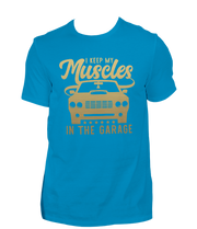 I Keep My Muscles In The Garage Men's T-Shirt