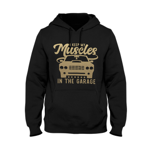 I Keep My Muscles In The Garage Men's Hoodie