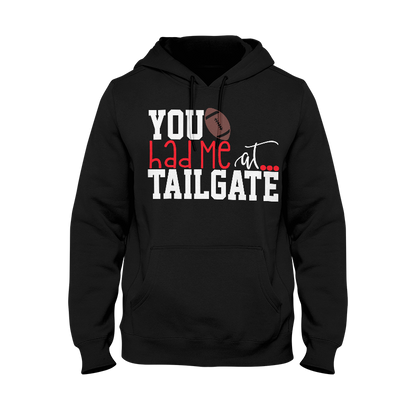 You Had Me At Tailgate Hoodie
