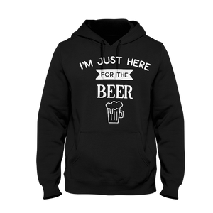 I'm Just Here For The Beer Hoodie