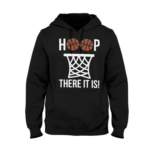 Hoop There It Is Hoodie