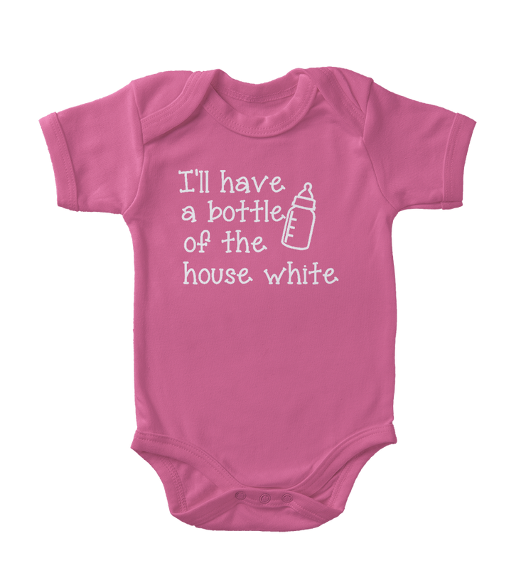 I'll Have a Bottle of the House White Infant One-Piece